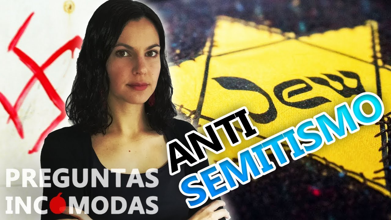 ¿Por qué existe el antisemitismo?